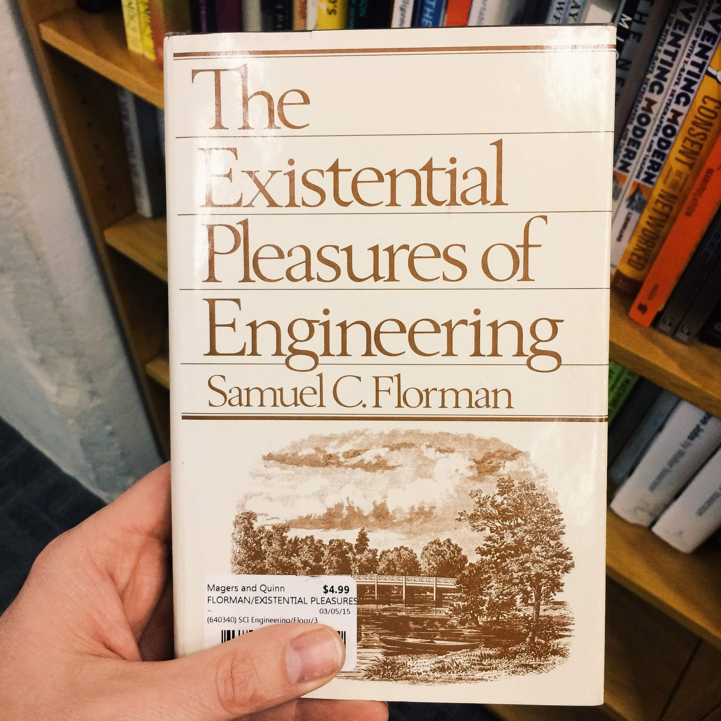 *The Existential Pleasures of Engineering* by Samuel Florman